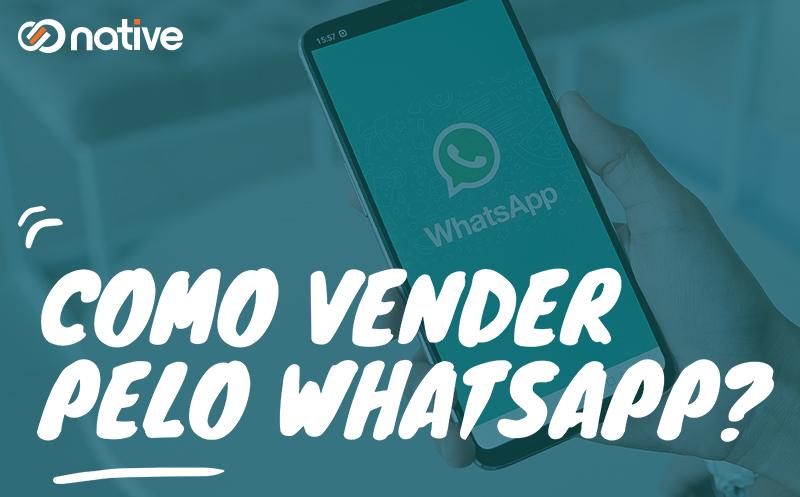 Native | E-book Como Vender pelo Whats